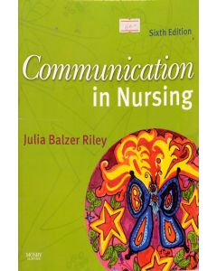Communication in Nursing, 6th ed